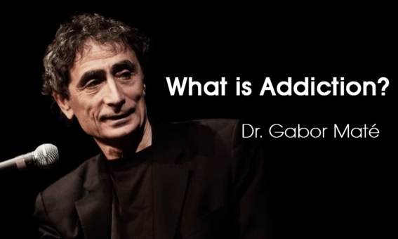 Gabor Maté – What is Addiction?